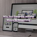 Here's Why Your Business Needs a Responsive Website
